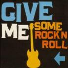 Give Me Some Rock'n Roll - Various - Naive