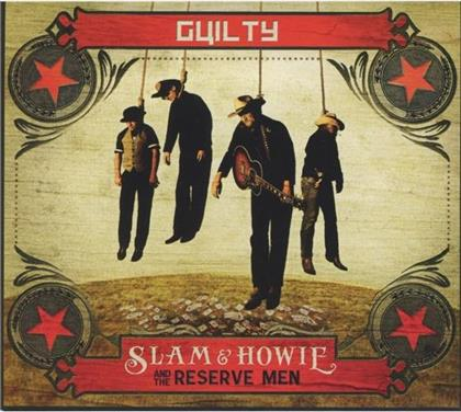 Slam & Howie And The Reserve Men - Guilty