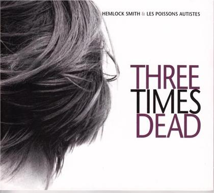 Hemlock Smith - Three Times Dead