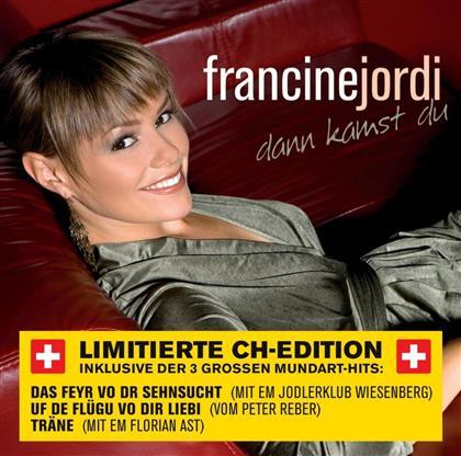Francine Jordi - Dann Kamst Du - Limitierte Ch-Edition