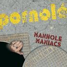 Pornolé - Manhole Maniacs