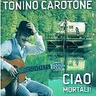 Tonino Carotone - Ciao Mortali
