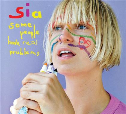 Sia - Some People Have Real Problems (Euro Edition)
