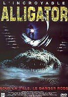 Alligator - L'incroyable