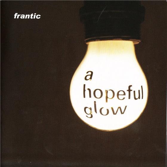 Frantic - A Hopeful Glow