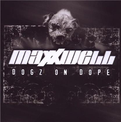 Maxxwell - Dogz On Dope