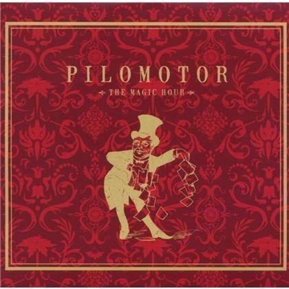 Pilomotor - Magic Hour