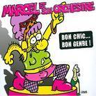 Marcel Et Son Orchestre - Bon Chic Bon Genre