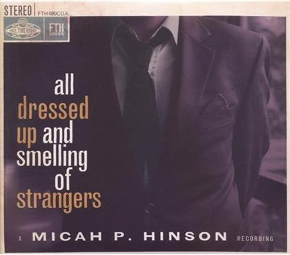 Micah P. Hinson - All Dressed Up And Smelling Of (2 CDs)