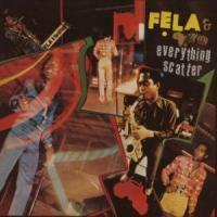 Fela Anikulapo Kuti - Everything Scatter/Noise (Remastered)