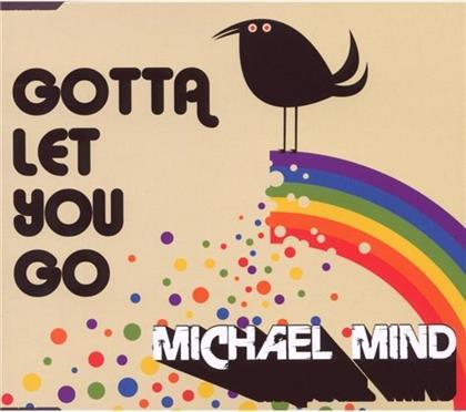 Michael Mind - Gotta Let You Go