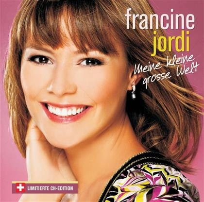 Francine Jordi - Meine Kleine Grosse Welt (Swiss Edition)