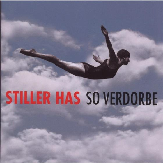Stiller Has - So Verdorbe