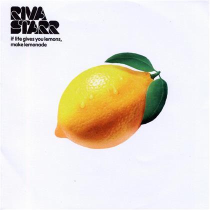 Riva Starr - If Life Gives You Lemons, Make Lemonade
