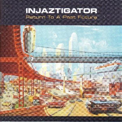 Injaztigator - Return To A Past Future
