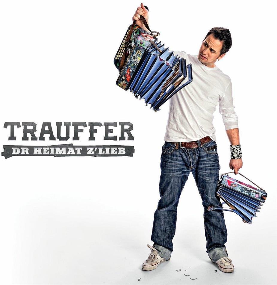 Trauffer - Dr Heimat Z'lieb