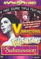 Vibrations / Fluctuations / Submission (Unrated)