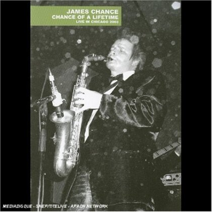 Chance James - Chance of a lifetime - Live in Chicago 2003