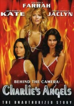 Charlie's angels - Behind the camera - The unauthorized story