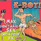 E-Rotic - Max Don't Have Sex 2003