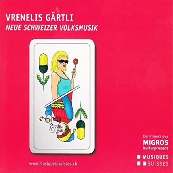Vreneli's Gärtli - Various - Neue Schweizer Volksmusik