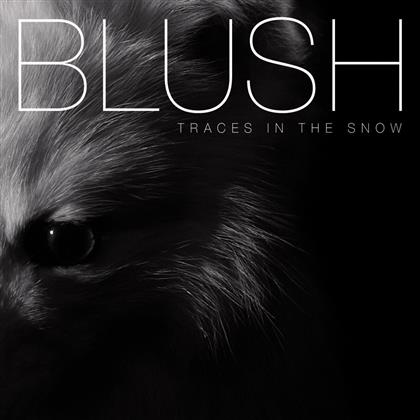 Blush (CH) - Traces In The Snow
