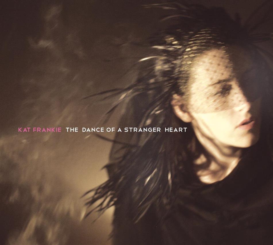 Kat Frankie - Dance Of A Stranger Heart
