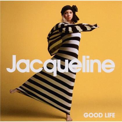 Jacqueline - Good Life