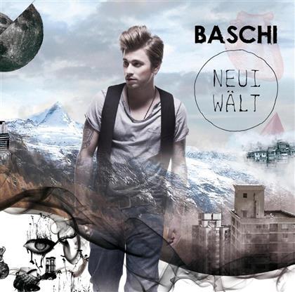 Baschi - Neui Wält