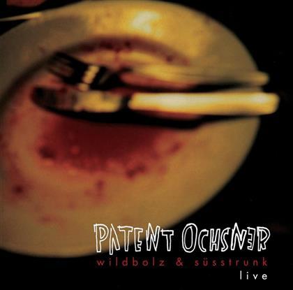 Patent Ochsner - Wildbolz & Süsstrunk (Live) - Re-Release (2 CDs)