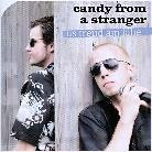 Candy From A Stranger - Us Freud Am Läbe