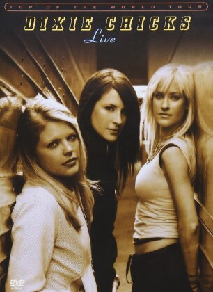 Dixie Chicks - Top of the World Tour