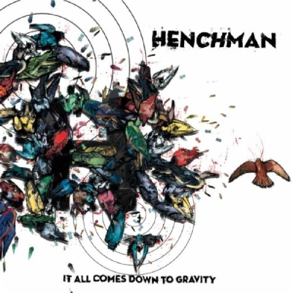 Henchman - It All Comes Down To Gravity