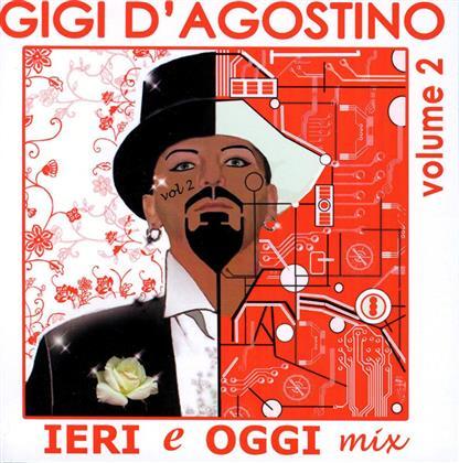 Gigi D'Agostino - Ieri E Oggi Mix Vol. 2