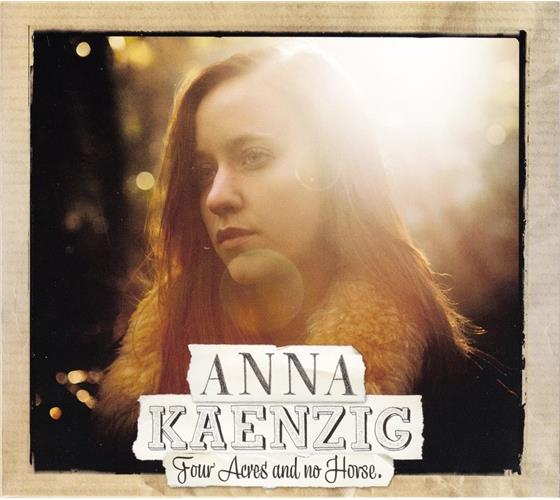 Anna Känzig - Four Acres And No Horse