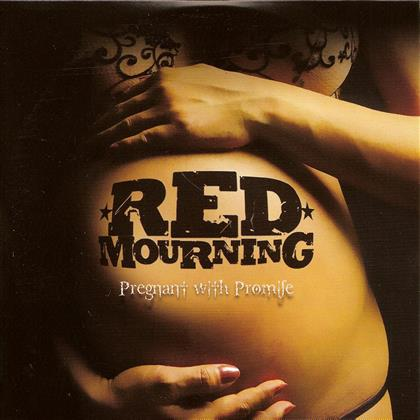 Red Mourning - Pregnant With Promises