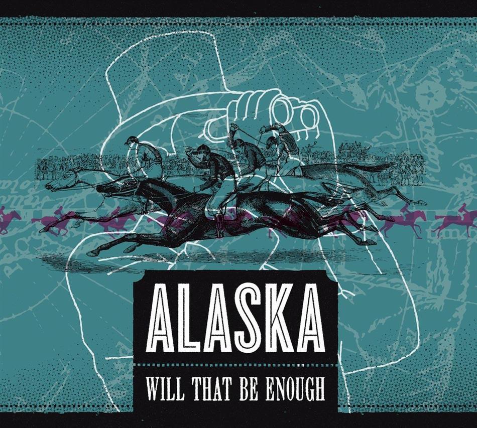 Alaska (Ch) - Will That Be Enough