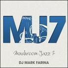 Mark Farina DJ - Mushroom Jazz 7 (Digipack)