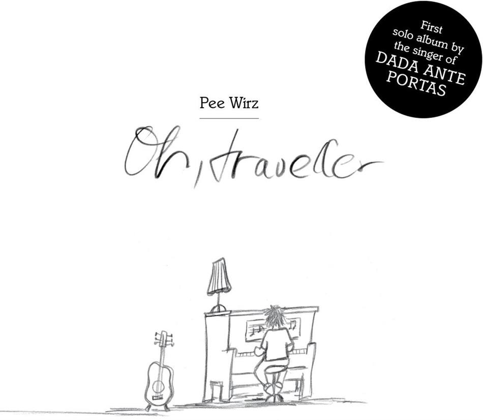 Pee Wirz (Dada Ante Portas) - Oh, Traveller