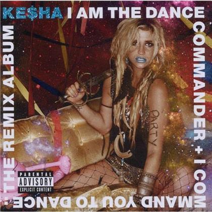 Kesha - I Am The Dance Commander - Remixes