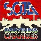 Soja (Soldiers Of Jah Army) - Everything Changes