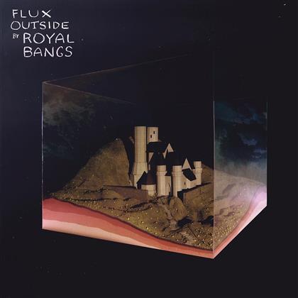 Royal Bangs - Flux Outside