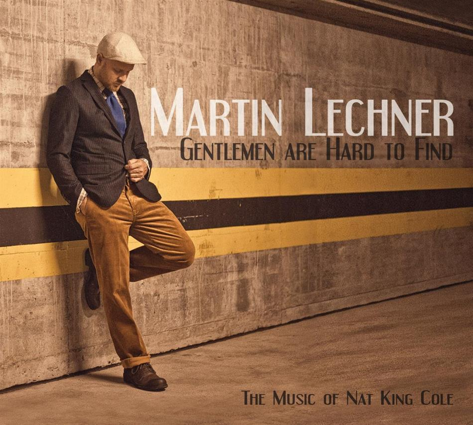 Martin Lechner - Gentlemen Are Hard To Find