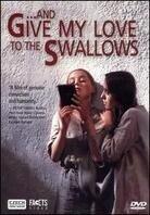 And give my love to the swallows - A pozdravujte Vlastovicky