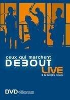 Ceux Qui Marchent Debout - Live à la dernière minute