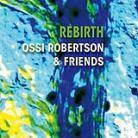Ossi Robertson & Friends - Rebirth