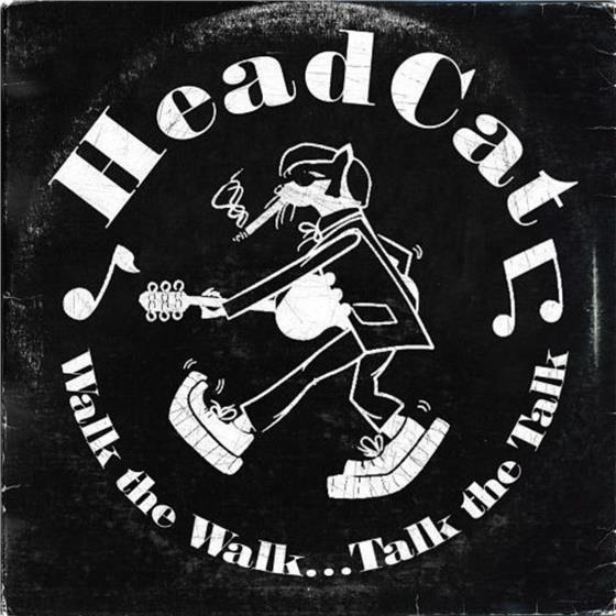 Head Cat (Lemmy/Slim Jim Phantom/Harvey) - Walk The Walk Talk The Talk