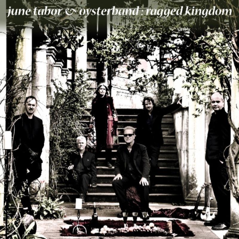 Oysterband & June Tabor - Ragged Kingdom