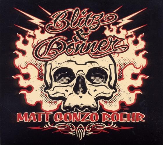 Matt Gonzo Roehr (Ex-Böhse Onkelz) - Blitz & Donner (Digipack)