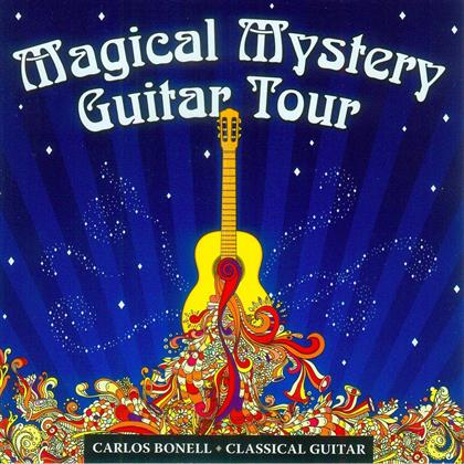 Carlos Bonell & The Beatles - Magical Mytery Guitar Tour